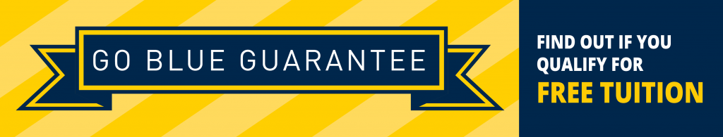 Go Blue Guarantee. Find out if you qualify for free tuition.