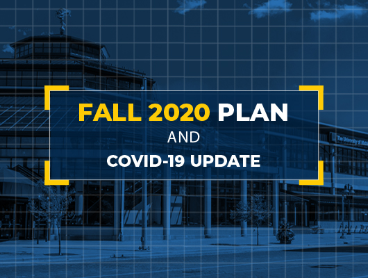 Fall 2020 Plan and COVID-19 Update