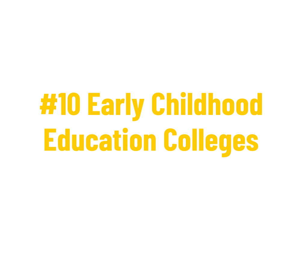 #10 Early Childhood Education Colleges in Michigan stat. Universities.com